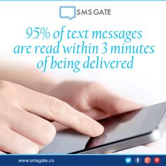 95% of text messages are read within 3 minutes of being delivered.