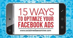 Being familiar with all of the Facebook advertising possibilities opens the door to new opportunities for your business. | Social Media Examiner