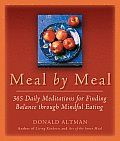 Meal by Meal 365 Daily Meditations for Finding Balance Through Mindful Eating: Meal by Meal is a book of comfort, guidance, and insight for anyone with an unhealthy relationship with food. Its power is in its approach: each day is a self-contained journey of conscious eating to help people nurture new and sustainable attitudes and practices. Although bad habits cannot be changed overnight, the author, Buddhist devotee Donald Altman, shows how to find peace by focusing on food issues one…