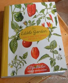 A quick review and giveaway of the Edible Garden, by Alys Fowler, and a givaway copy too   Red Dirt Ramblings®