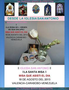 FOTOS DE LA MISA QUE ASISTI EL 18 DE AGOSTO DEL 2013.  PARTE III  LAS ROSA BLANCA QUE ME DIERON DE LA VIRGEN DE GUADALUPE, LA COLOQUE EN UN FLORERO EN MI CUARTO.  IGLESIA SAN ANTONIO. CIUDAD VALENCIA.ESTADO CARABOBO.PAIS VENEZUELA. +♠LOURDES MARIA BARRETO+♠