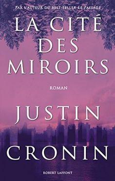 Découvrez Le passage, Tome 3 : La Cité des Miroirs de Justin Cronin sur Booknode, la communauté du livre
