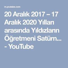 20 Aralık 2017 – 17 Aralık 2020 Yılları arasında Yıldızların Öğretmeni Satürn... - YouTube