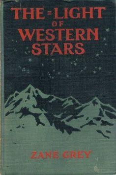 photos of zane grey books | Vintage ZANE GREY Book, THE LIGHT OF WESTERN STARS