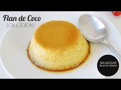 Postres Saludables Flan de coco SIN AZÚCAR Y SIN LECHE Diabetic Recipes, Baby Food Recipes, Wine Recipes, Keto Recipes, Cooking Recipes, Sugar Free Desserts, Gluten Free Desserts, Healthy Desserts, Delicious Desserts
