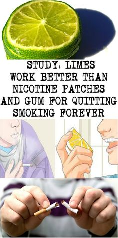 STUDY: LIMES WORK BETTER THAN NICOTINE PATCHES AND GUM FOR QUITTING SMOKING FOREVER Quit Smoking Motivation, Help Quit Smoking, Giving Up Smoking, Tips For Quitting Smoking, Nicotine Patch, Quit Smoking Essential Oils, Smoking Addiction, Addiction Alcohol, Skinny Meals