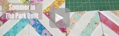 """Natalie shows how to her unique """"Summer In the Park"""" Quilt using jelly rolls (2.5"""" strips)."""