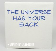The Universe Has Your Back #SpiritJunkie
