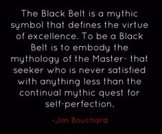 The Black Belt is a mythic symbol that defines the...