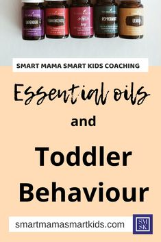 Smart Mama Smart Kids: Using essential oils for toddler behaviour management can help. It can also be a great strategy for toddler emotional management too! #toddlers #parenting #toddlerbehaviour