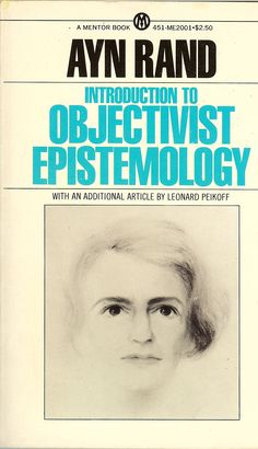 Introduction to Objectivist Epistemology. First paperback printing by NAL, 1979.