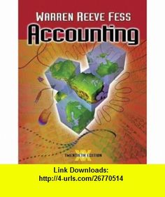 Accounting (Accounting / Carl S. Warren) (9780324025422) Carl S. Warren, James M. Reeve, Philip E. Fess , ISBN-10: 0324025424  , ISBN-13: 978-0324025422 ,  , tutorials , pdf , ebook , torrent , downloads , rapidshare , filesonic , hotfile , megaupload , fileserve