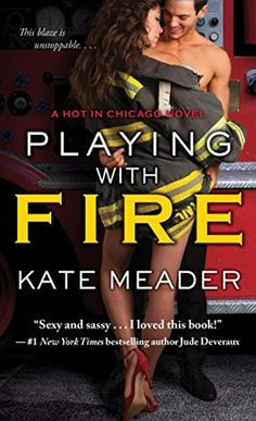 Playing with Fire (Hot in Chicago #2) by Kate Meader   September 29, 2015