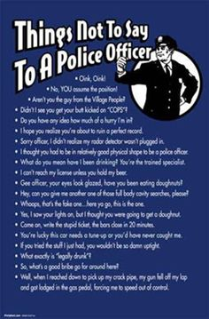 what not to say to a police officer police quotes