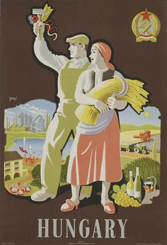 Poster propaganda promoting an idyllic country of agricultral prosperity and burgeoning industry, produced during the period of Communist control. Vintage Posters, Retro Posters, Folk Music, Budapest Hungary, Eastern Europe, Travel Posters, Mammals, Illustrators, Disney Characters