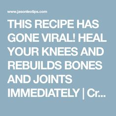 THIS RECIPE HAS GONE VIRAL! HEAL YOUR KNEES AND REBUILDS BONES AND JOINTS IMMEDIATELY | Craze Life