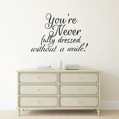Girl's Wall Sticker Quote - You're Never fully dressed without a smile! l Bedroom wall decor | Motivational Inspirational Wall Decal | Smile by FixateDesigns on Etsy