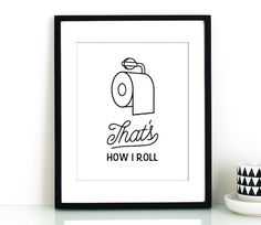 Toilet paper art,That's how I roll PRINTABLE,funny bathroom art,bathroom wall decor,printable decor,bathroom wall art,wife wall art,husband