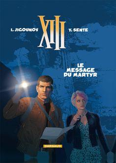 A PARAITRE LE : 28/11/2014 XIII  tome 23 : Le Message du martyre.  Scénario : Yves Sente, Dessin : Iouri Jigounov. #XIII #BDXIII #Dargaud #Sente #Jigounov