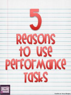 5 reasons to use performance tasks in the classroom!
