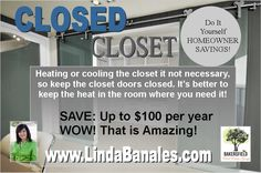 No Coupon required for these great savings! Who would have thought there were such savings in just closing the closet doors! Keep the heat and cooling where you need it and keep more of your...
