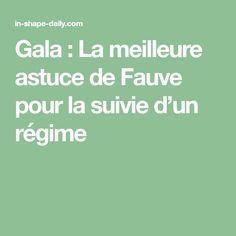 Gala : La meilleure astuce de Fauve pour la suivie d'un régime
