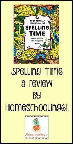 Homeschooling 6: Spelling Time Review
