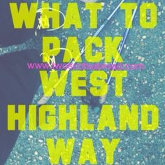 Checklist for what to take on the West Highland Way. Day bag and clothes discussed.