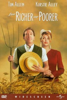 For Richer For Poorer - So funny with Tim Allen & Kirstie Alley.