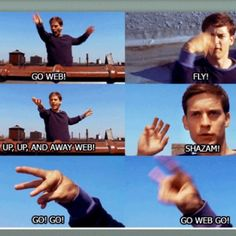 Spiderman--Toby, I understand. I would've tried those phrases too.