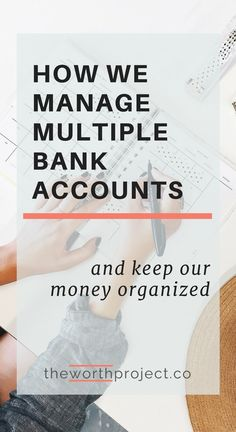 When you manage multiple bank accounts, things can get messy. But they don't have to! Here's how we manage all of our accounts easily, so we can have peace of mind.