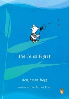 The Te of Piglet by Benjamin Hoff?!?! i LOVE the tao of pooh, Im excited!
