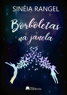 Editora Coerência lançará, Borboletas na janela, de Sinéia Ragel