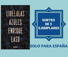 ¡Participa en nuestro SORTEO y gana un ejemplar de 'LIBÉLULAS AZULES' de Enrique Laso! Keep Calm, Artwork, Pageants, Blue Dragonfly, Prize Draw, Work Of Art, Stay Calm, Auguste Rodin Artwork, Relax
