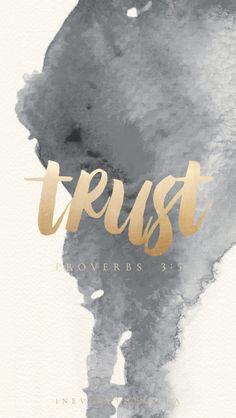 Trust - Proverbs 3:5   Free lock screen download!