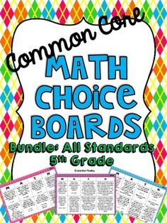This zip file contains all of the math choice boards for the 5th Grade Common Core Standards that can be found in my store by clicking here .This resource contains 24 choice boards that cover every Common Core standard for 5th grade. The choice boards are available in two formats: with and without a colored background.