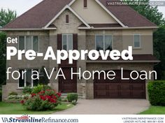 Get Pre-Approved for a VA Home Loan- One of the very first steps in the VA home loan process is to get your pre-approval from a VA approved lender. GET MORE INFORMATION HERE...