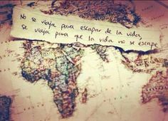 """""""No se viaja PARA ESCAPAR DE LA VIDA, se viaja para que la vida NO SE NOS ESCAPE"""" #LifeQuotes"""
