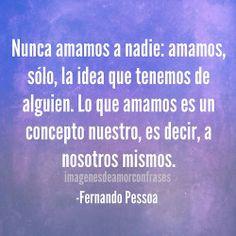 imagenesdeamorconfrases:  Imagenes de amor Imagen con frase de amor -Fernando Pessoa