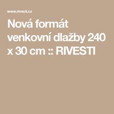 Nová formát venkovní dlažby 240 x 30 cm :: RIVESTI