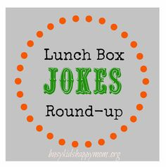 Printable Lunch Box Jokes - Round-Up (250+) - Busy Kids=Happy Mom... time for Back to School!