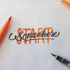Start Somewhere | Brushpen Lettering Set 7 on Typography Served