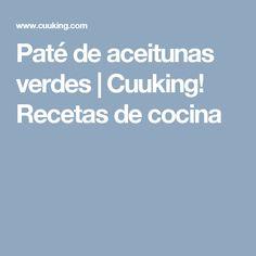 Paté de aceitunas verdes  | Cuuking! Recetas de cocina Muesli, Antipasto, Salsa, Dips, Cooking, Food, Hummus, Pastel, Gym
