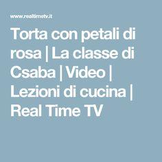Torta con petali di rosa | La classe di Csaba | Video | Lezioni di cucina | Real Time TV