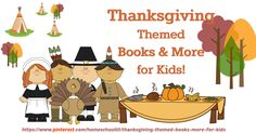 Thanksgiving themed books & more for kids!  #Thanksgiving #fall #homeschoolfreebies