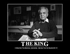 "Hail To The King! ~Jack Kirby. ""Thank You"", Mr. Kirby, for filling my World with so much Good. . . . for over four decades, now~"
