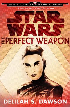 The Perfect Weapon Reveals New Insight Into The Force Awakens (spoiler-free review) – Disney Nerds