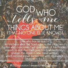 God who tells me things about me that know one else knows.