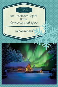 Kakslauttanen Arctic Resort, Finland: Watching the Northern Lights from your family's very own glass-topped  igloo? Yes, that really is possible.  And meet Santa, too!