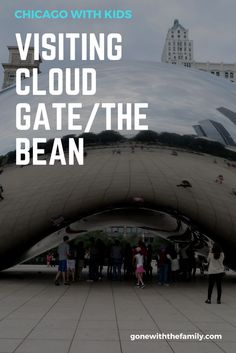 Visiting Cloud Gate aka The Bean in Chicago - Gone with the Family Places In Chicago, Visit Chicago, Chicago Chicago, Starved Rock State Park, Beautiful Places To Visit, Summer Travel, Plan Your Trip, Travel Destinations, Travel Tips